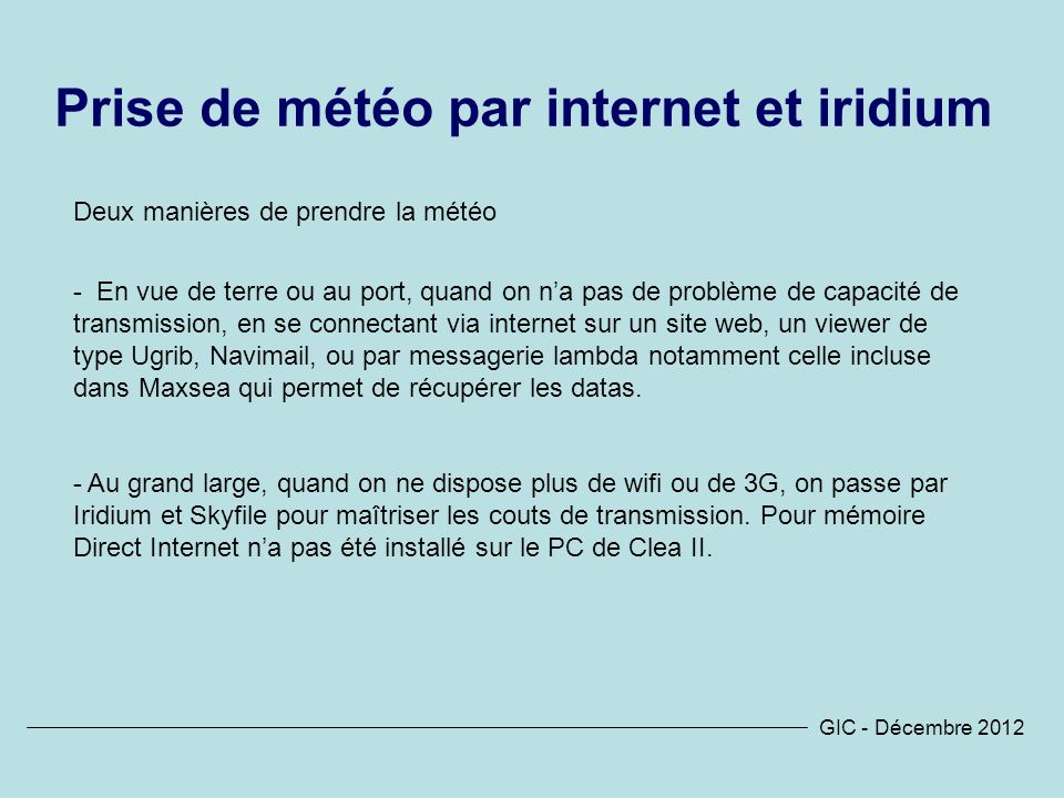 Prise de météo par internet et iridium