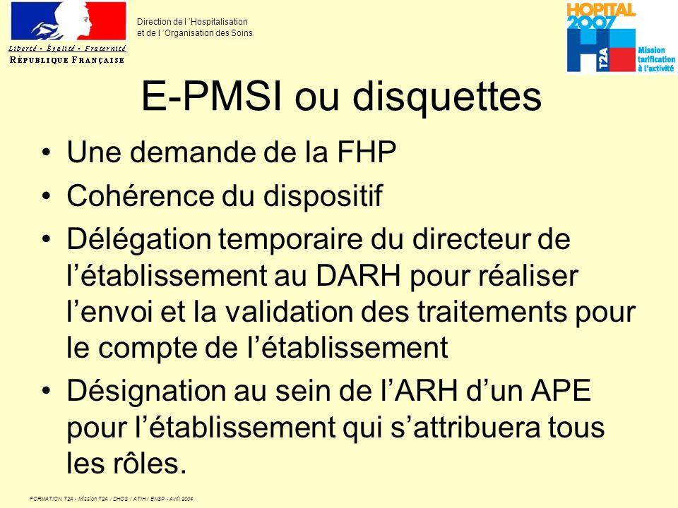 E-PMSI ou disquettes Une demande de la FHP Cohérence du dispositif