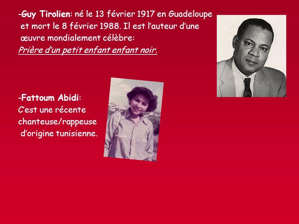-Guy Tirolien: né le 13 février 1917 en Guadeloupe