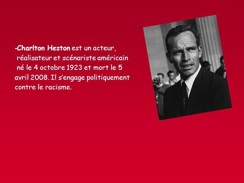 -Charlton Heston est un acteur,