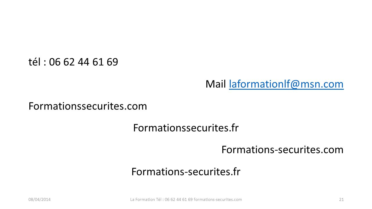 La Formation Tél : 06 62 44 61 69 formations-securites.com