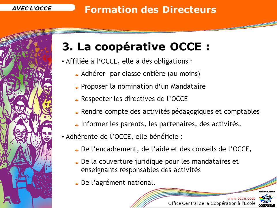 3. La coopérative OCCE : Affiliée à l'OCCE, elle a des obligations :