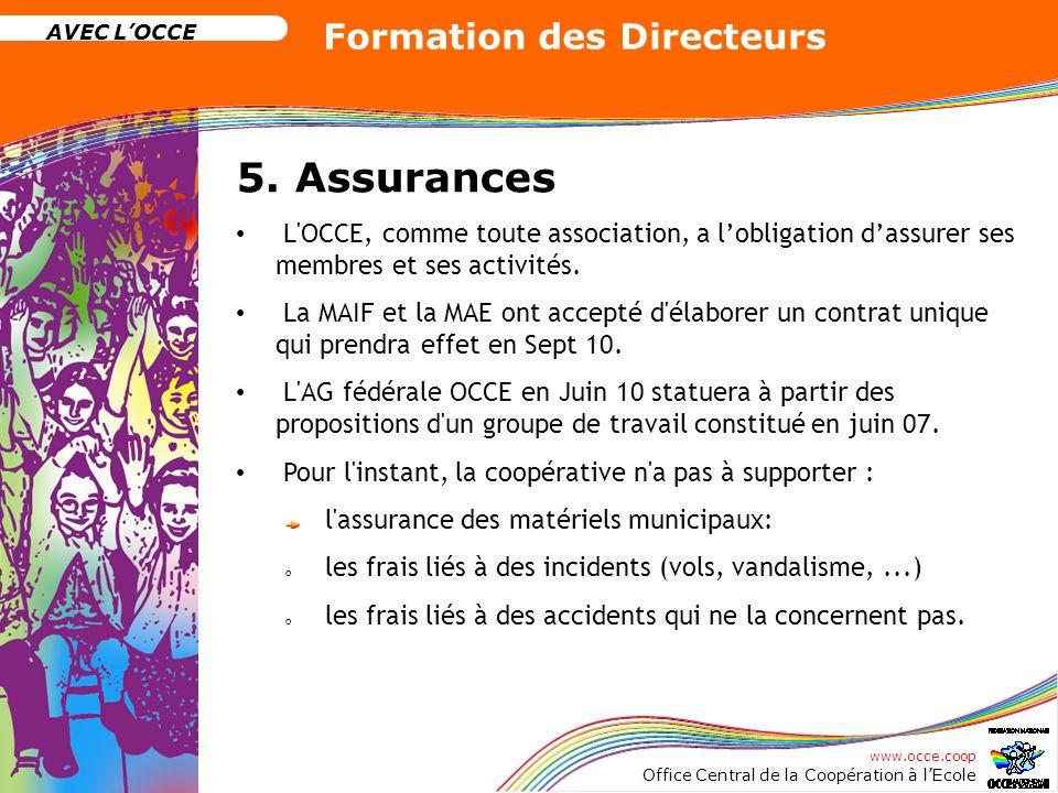 5. Assurances L OCCE, comme toute association, a l'obligation d'assurer ses membres et ses activités.