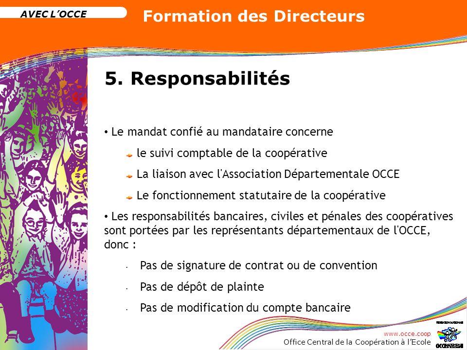 5. Responsabilités Le mandat confié au mandataire concerne