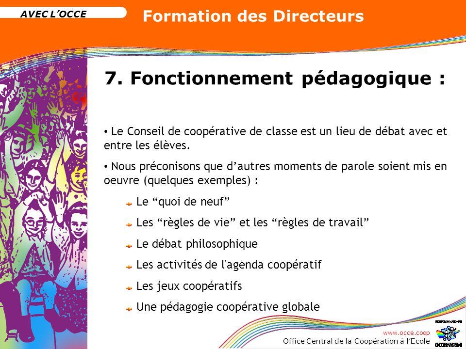 7. Fonctionnement pédagogique :