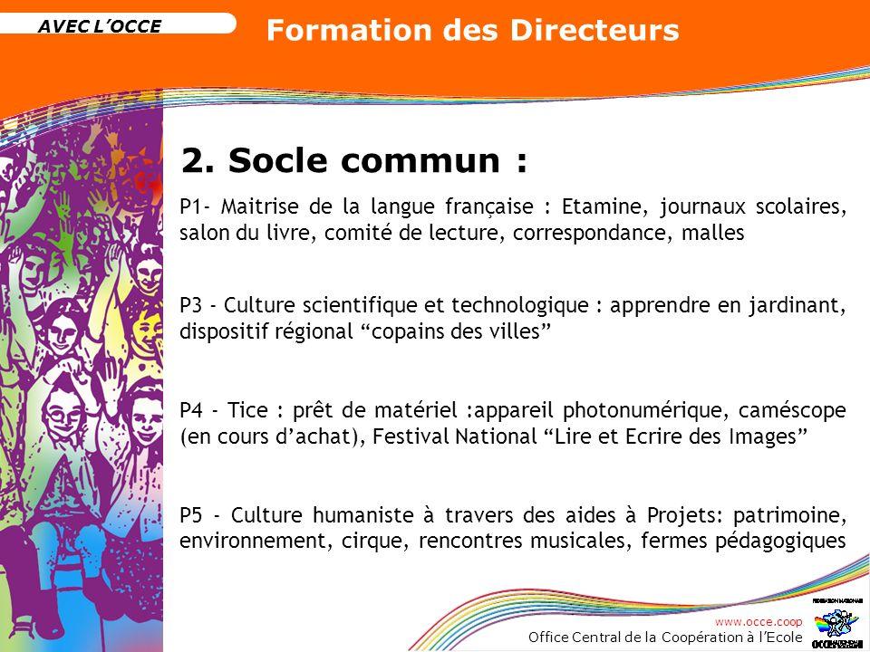 2. Socle commun : P1- Maitrise de la langue française : Etamine, journaux scolaires, salon du livre, comité de lecture, correspondance, malles.