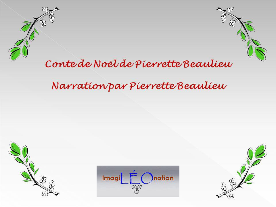 Conte de Noël de Pierrette Beaulieu Narration par Pierrette Beaulieu