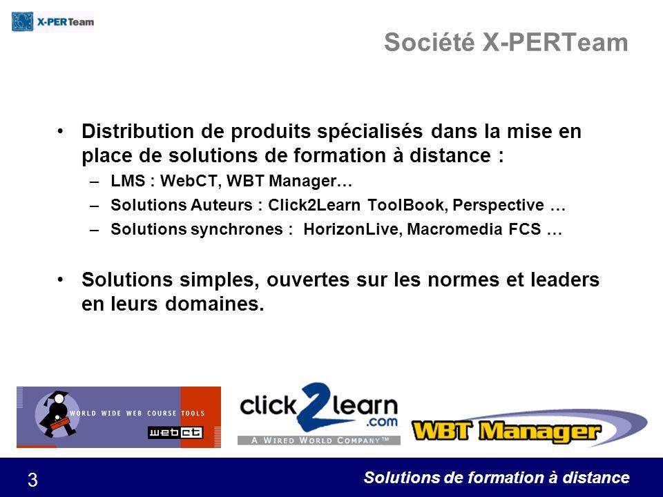 Société X-PERTeam Distribution de produits spécialisés dans la mise en place de solutions de formation à distance :