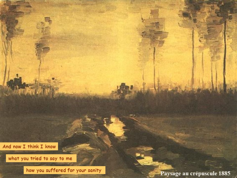 Paysage au crépuscule 1885 And now I think I know