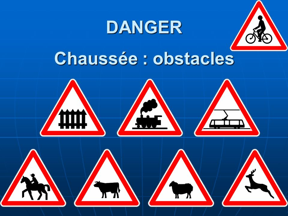 DANGER Chaussée : obstacles