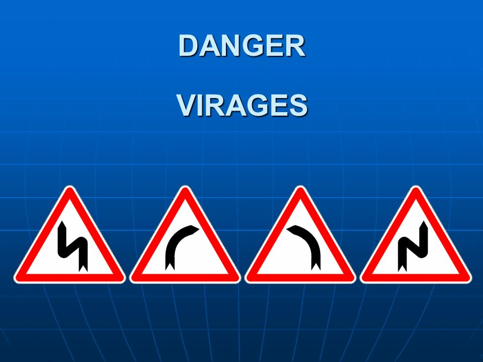 DANGER VIRAGES