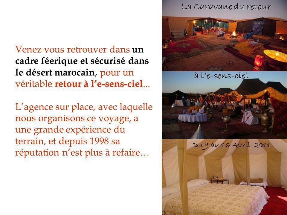 La Caravane du retour à l'e-sens-ciel. Du 9 au 16 Avril 2011.