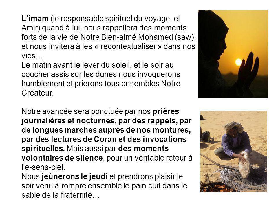 L'imam (le responsable spirituel du voyage, el Amir) quand à lui, nous rappellera des moments forts de la vie de Notre Bien-aimé Mohamed (saw), et nous invitera à les « recontextualiser » dans nos vies…