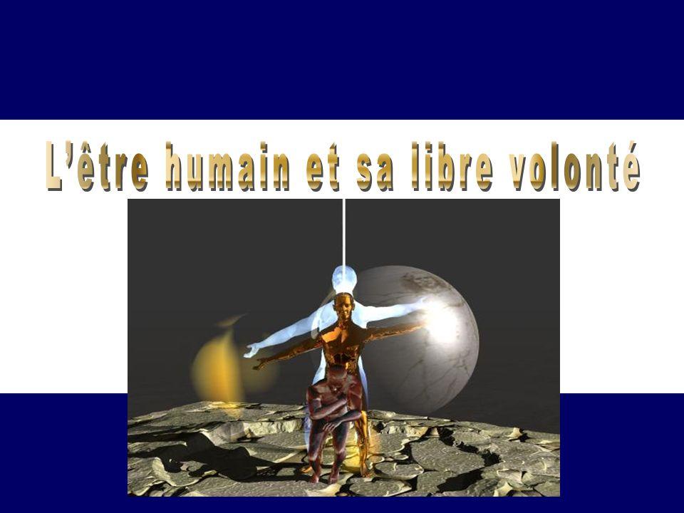 L'être humain et sa libre volonté