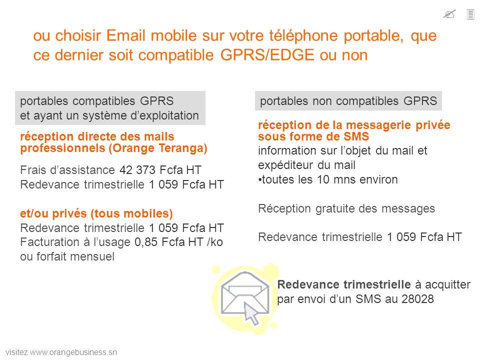   ou choisir Email mobile sur votre téléphone portable, que ce dernier soit compatible GPRS/EDGE ou non.