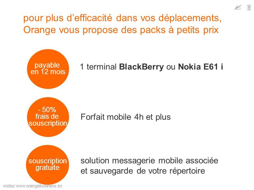   pour plus d'efficacité dans vos déplacements, Orange vous propose des packs à petits prix. payable.