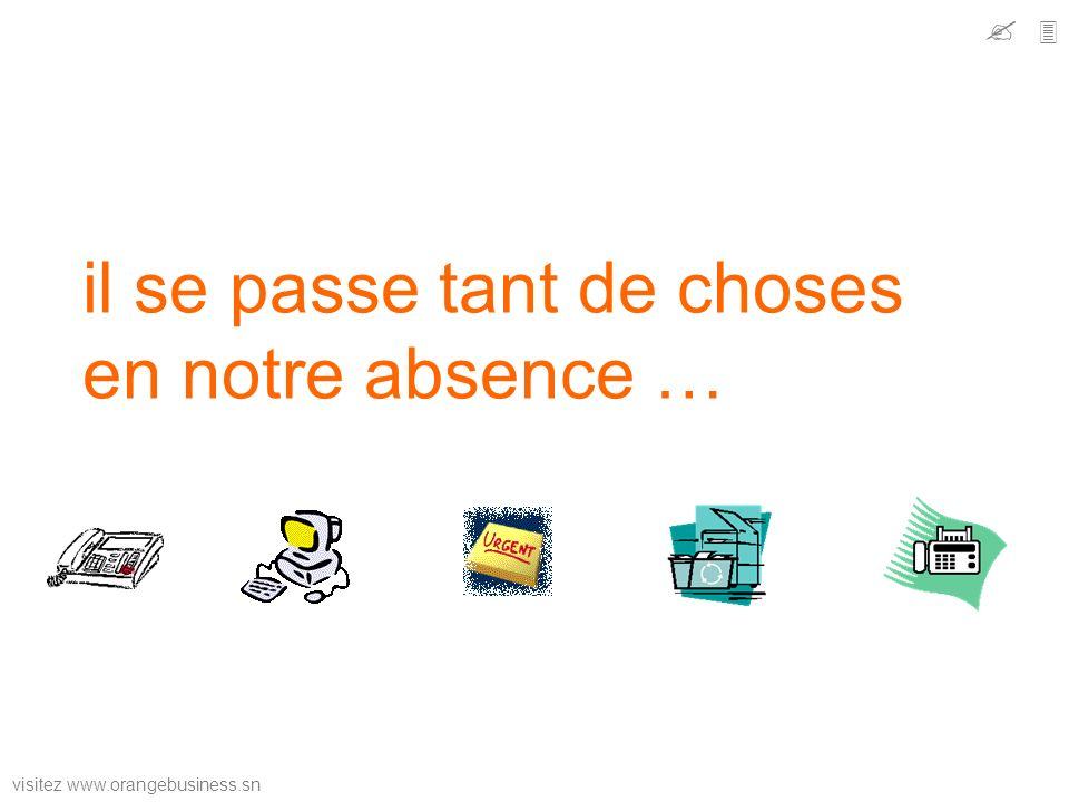 il se passe tant de choses en notre absence …
