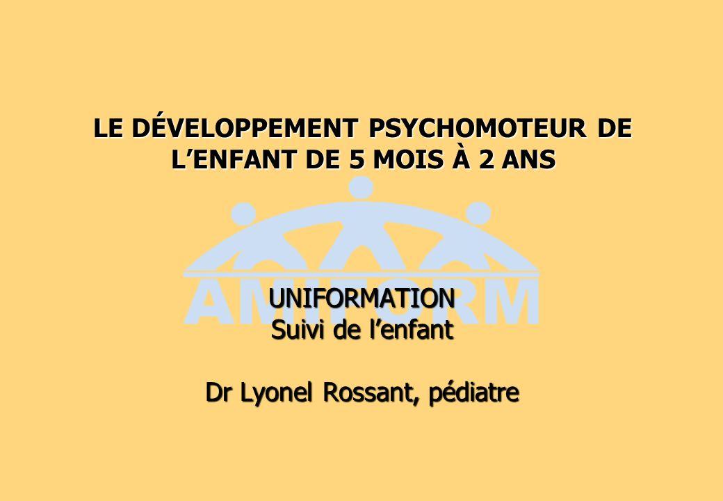 LE DÉVELOPPEMENT PSYCHOMOTEUR DE L'ENFANT DE 5 MOIS À 2 ANS