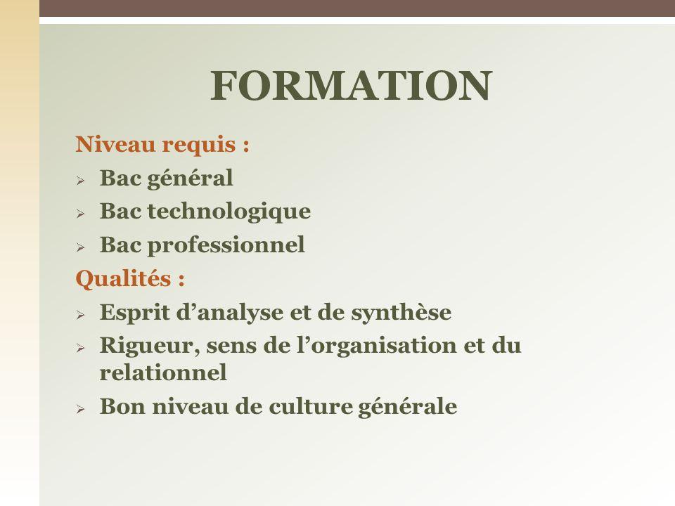 FORMATION Niveau requis : Bac général Bac technologique