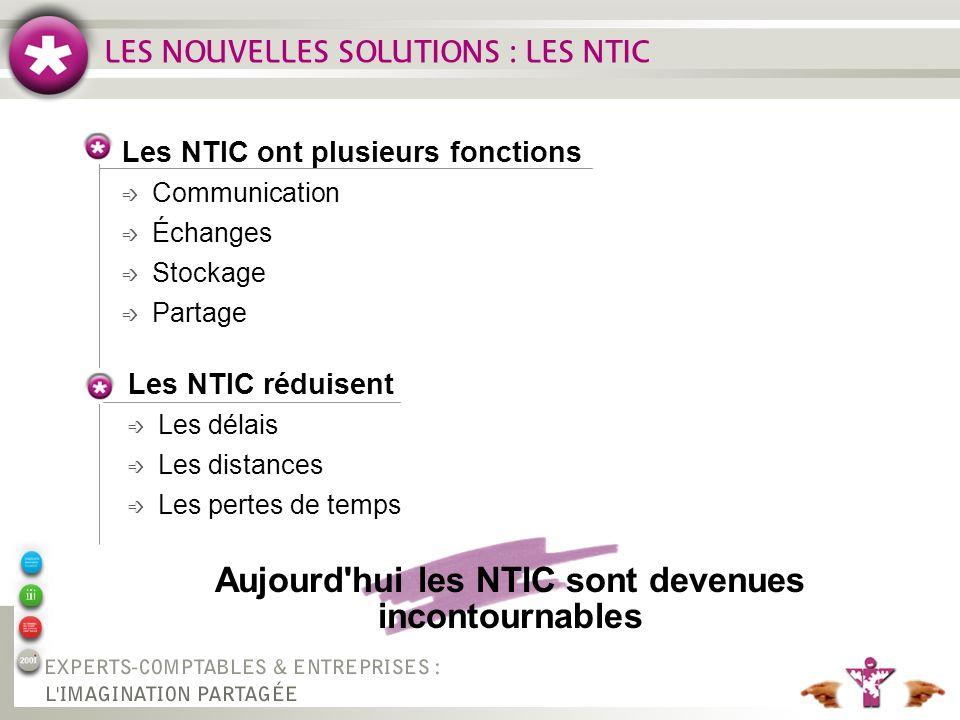Aujourd hui les NTIC sont devenues incontournables