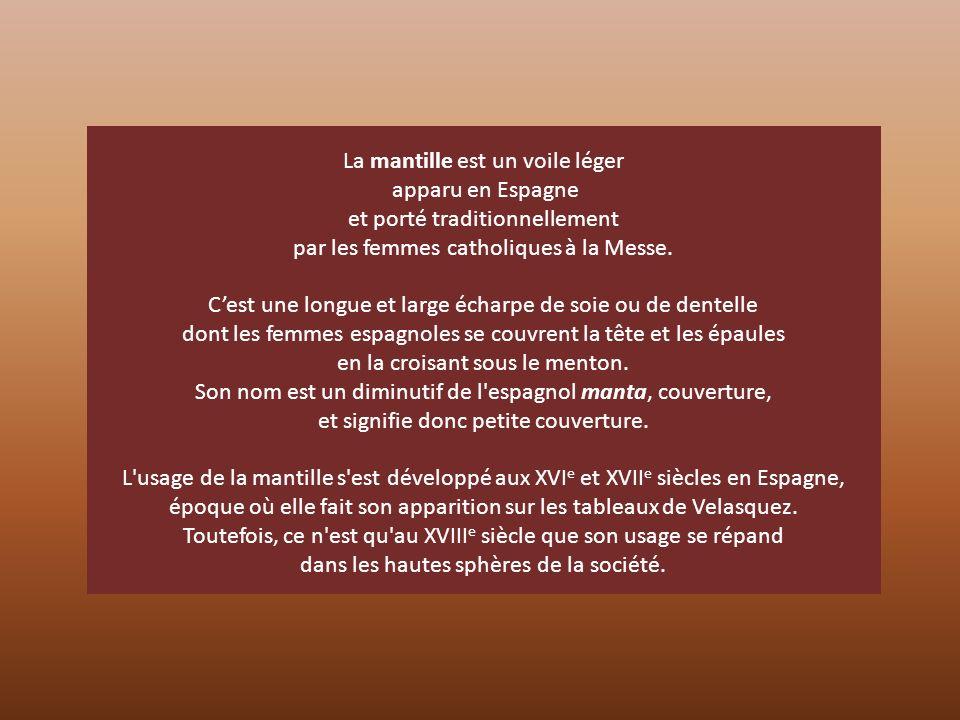 La mantille est un voile léger apparu en Espagne