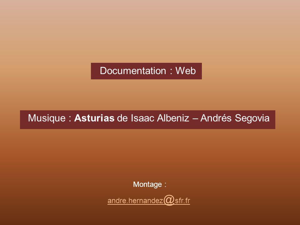 Musique : Asturias de Isaac Albeniz – Andrés Segovia