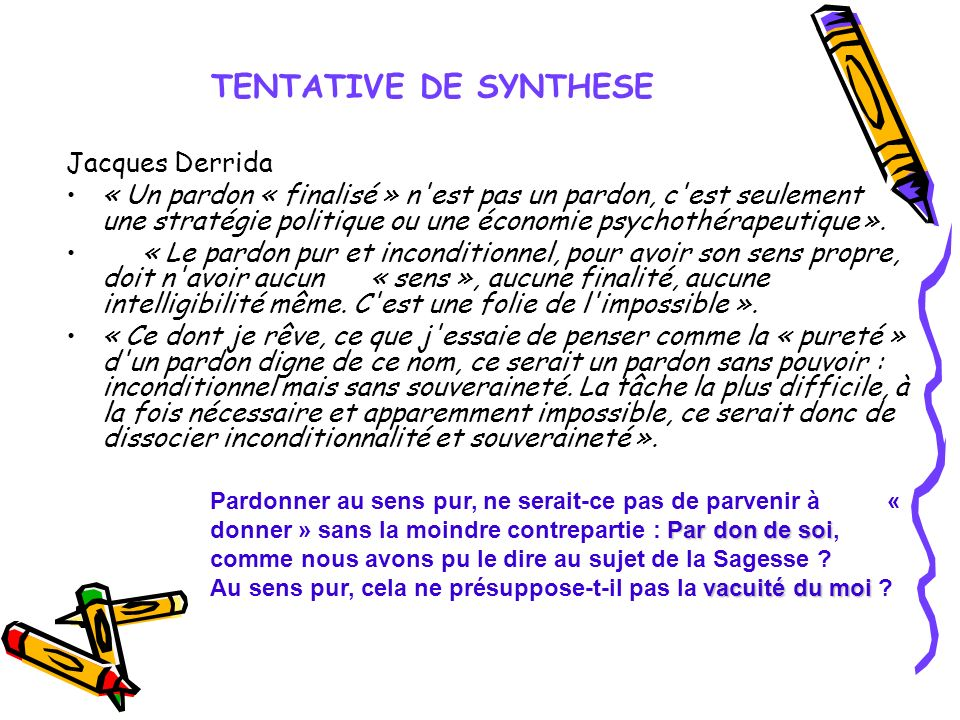 TENTATIVE DE SYNTHESE Jacques Derrida