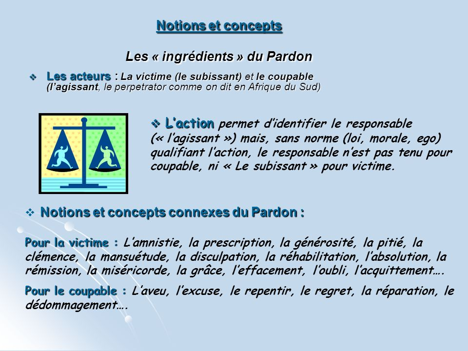 Notions et concepts Les « ingrédients » du Pardon
