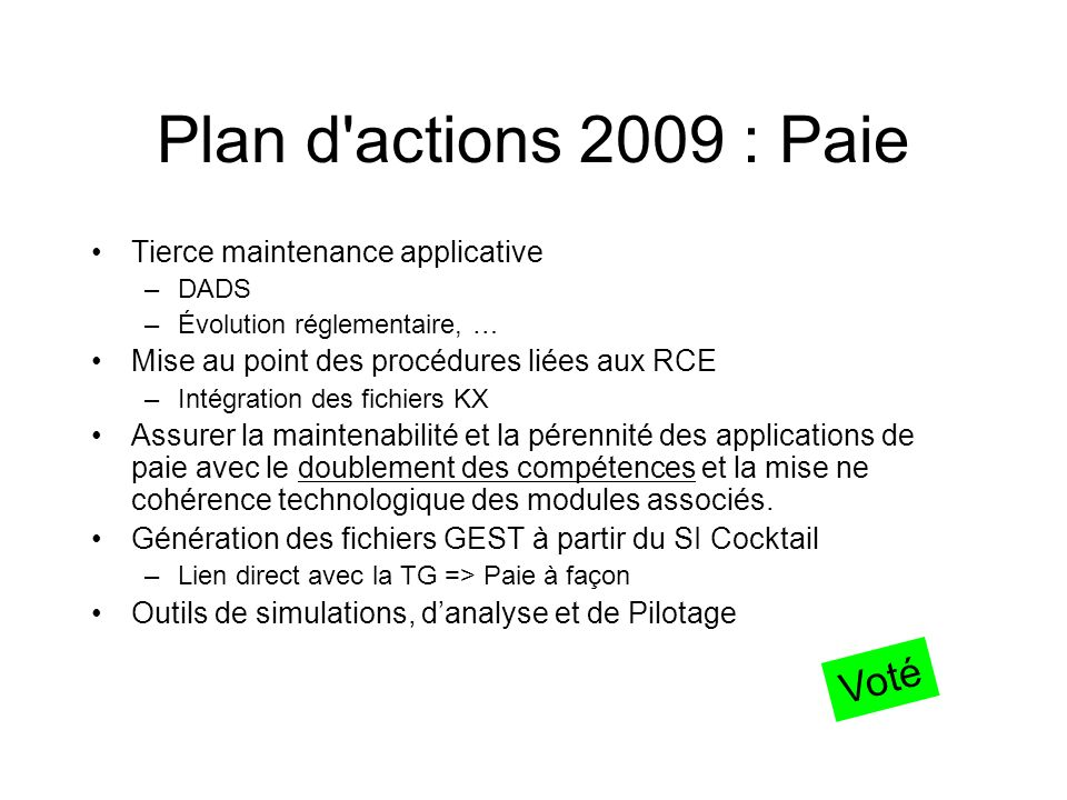 Plan d actions 2009 : Paie Voté Tierce maintenance applicative