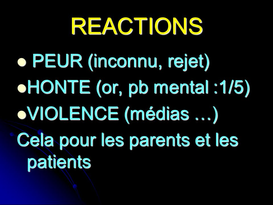 REACTIONS PEUR (inconnu, rejet) HONTE (or, pb mental :1/5)