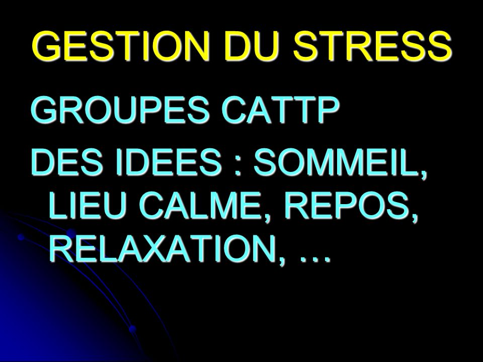 GESTION DU STRESS GROUPES CATTP