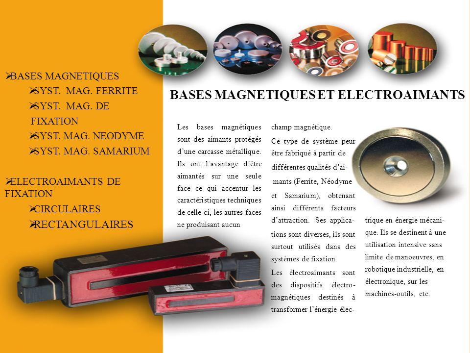 BASES MAGNETIQUES ET ELECTROAIMANTS