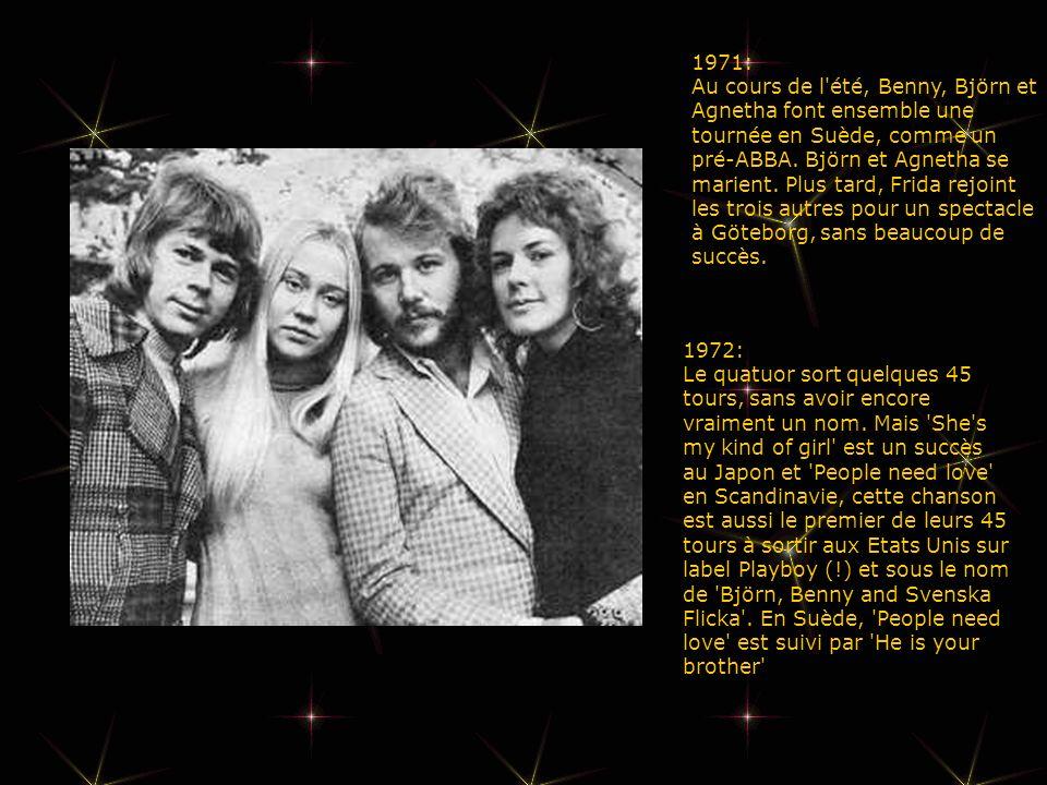 1971: Au cours de l été, Benny, Björn et Agnetha font ensemble une tournée en Suède, comme un pré-ABBA. Björn et Agnetha se marient. Plus tard, Frida rejoint les trois autres pour un spectacle à Göteborg, sans beaucoup de succès.