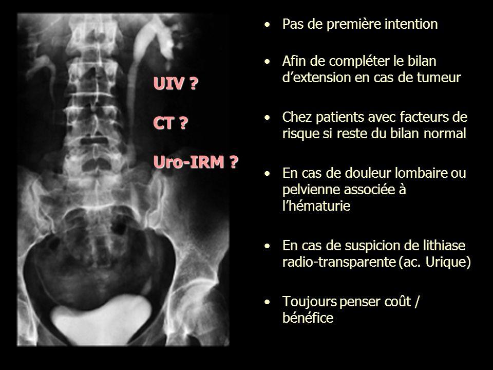 UIV CT Uro-IRM Pas de première intention