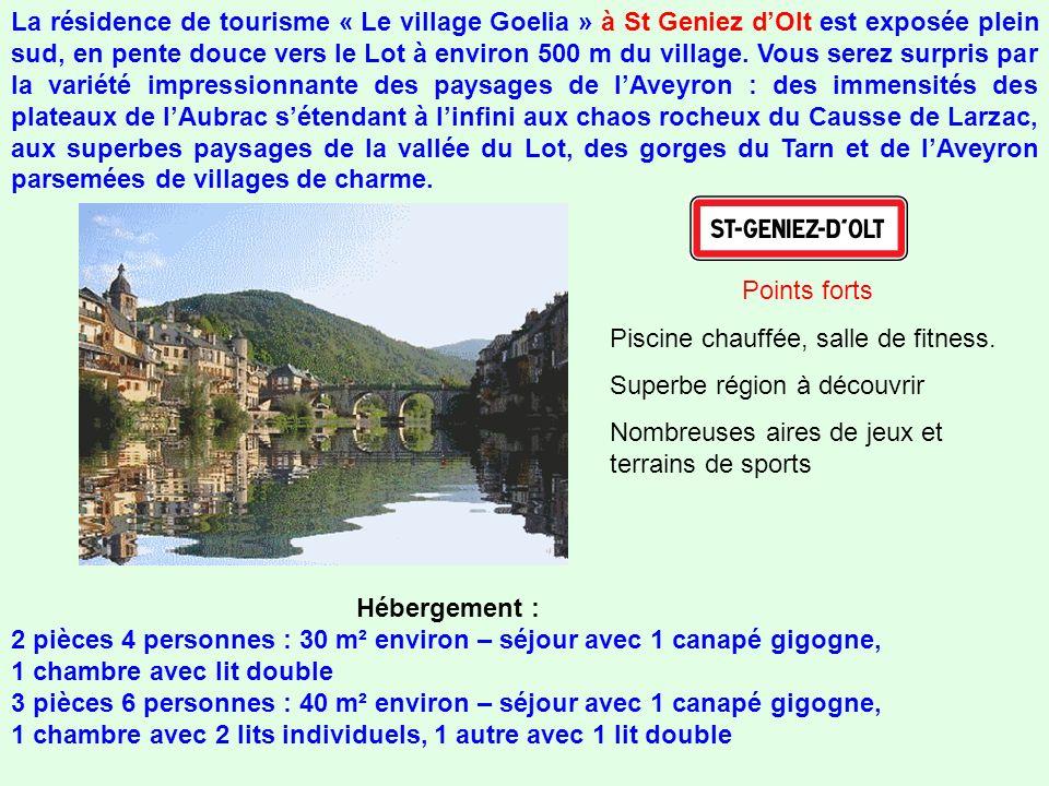 La résidence de tourisme « Le village Goelia » à St Geniez d'Olt est exposée plein sud, en pente douce vers le Lot à environ 500 m du village. Vous serez surpris par la variété impressionnante des paysages de l'Aveyron : des immensités des plateaux de l'Aubrac s'étendant à l'infini aux chaos rocheux du Causse de Larzac, aux superbes paysages de la vallée du Lot, des gorges du Tarn et de l'Aveyron parsemées de villages de charme.