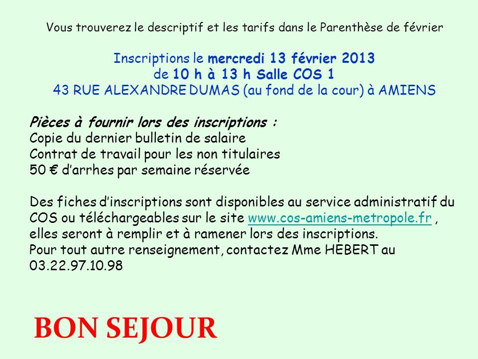 BON SEJOUR Inscriptions le mercredi 13 février 2013