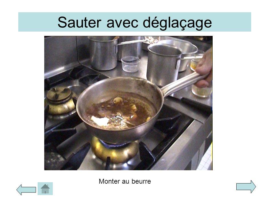 Sauter avec déglaçage Monter au beurre