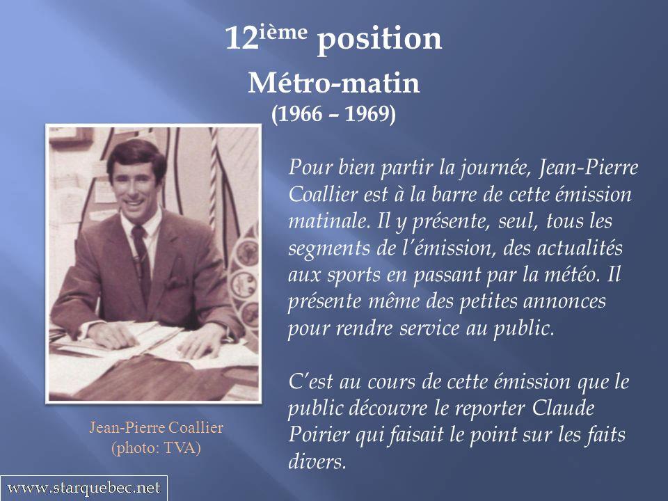 12ième position Métro-matin (1966 – 1969)