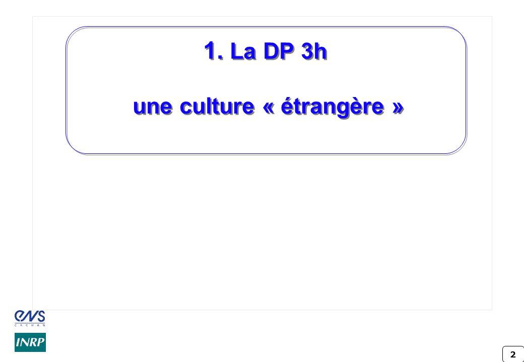 1. La DP 3h une culture « étrangère »