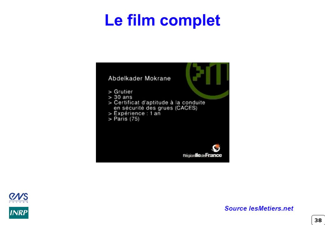 Le film complet Source lesMetiers.net Crindal - INRP ENS Cachan