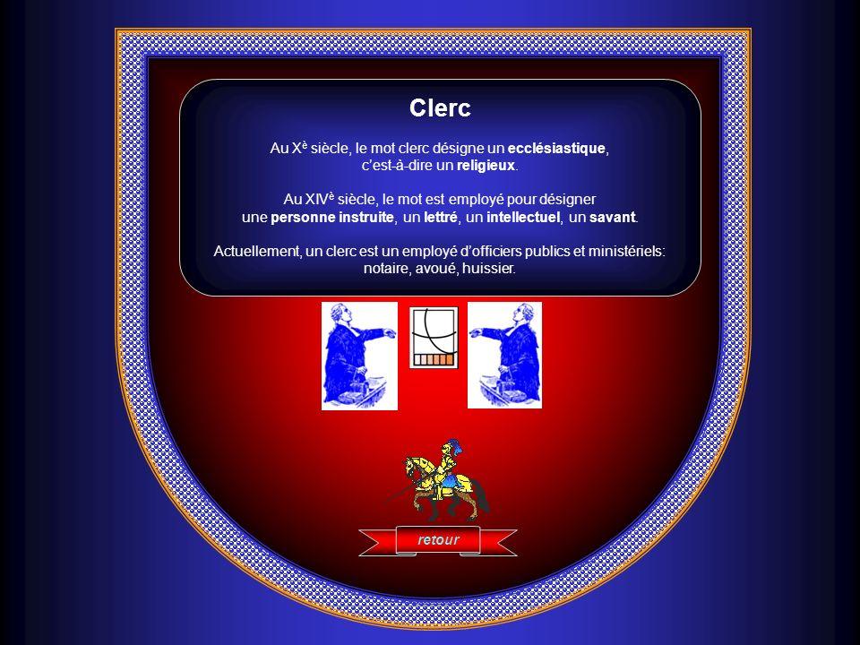 Clerc Au Xè siècle, le mot clerc désigne un ecclésiastique, c'est-à-dire un religieux.