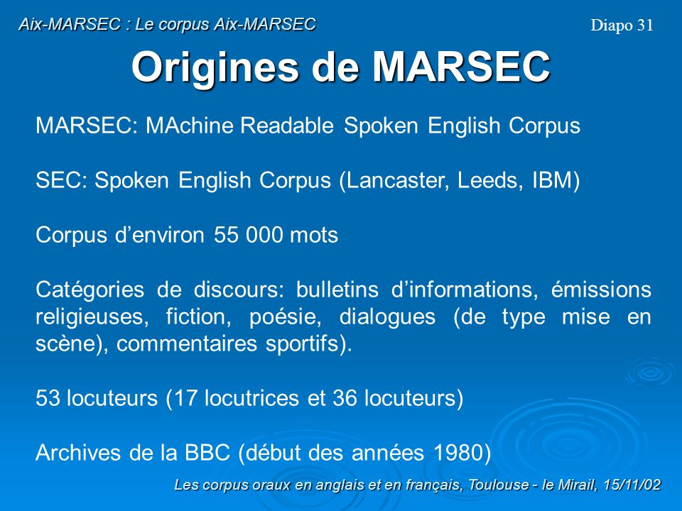 Origines de MARSEC MARSEC: MAchine Readable Spoken English Corpus