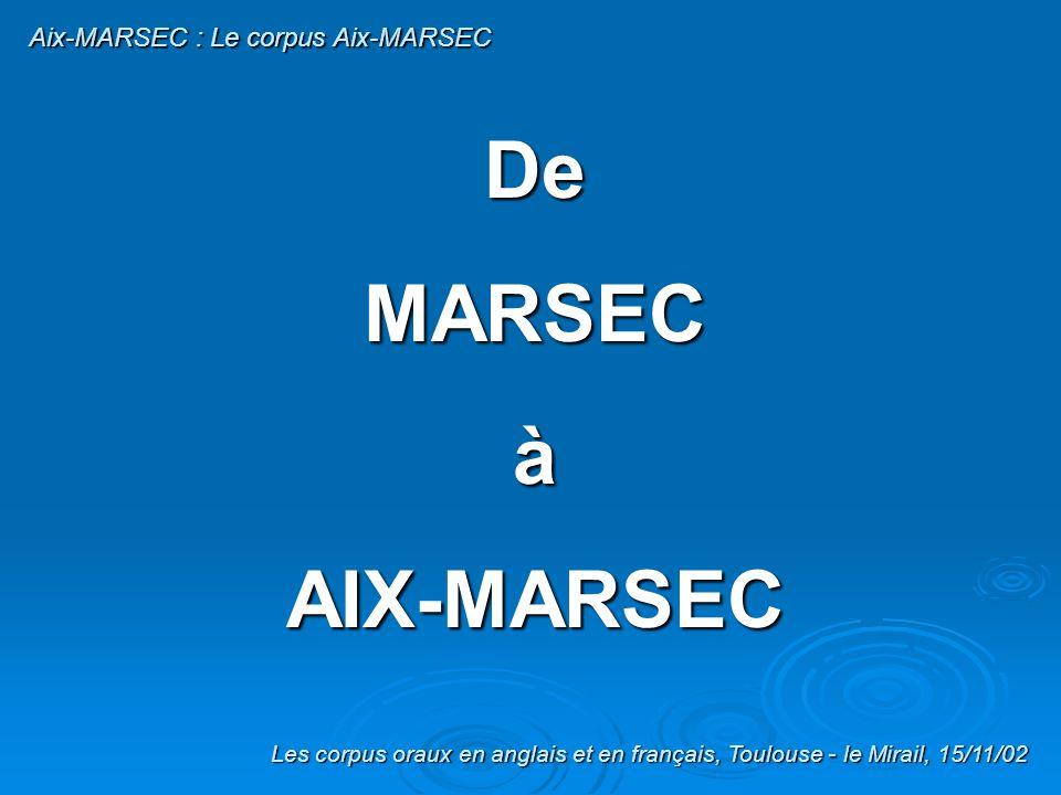 De MARSEC à AIX-MARSEC Aix-MARSEC : Le corpus Aix-MARSEC