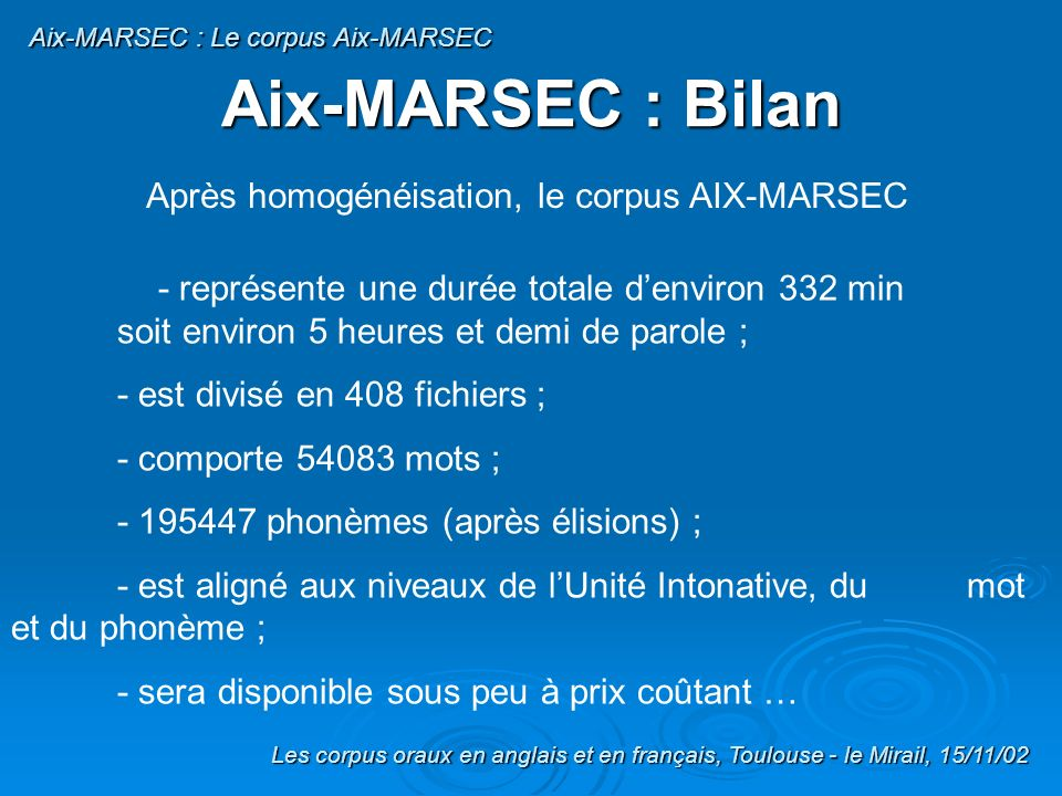 Aix-MARSEC : Bilan Après homogénéisation, le corpus AIX-MARSEC