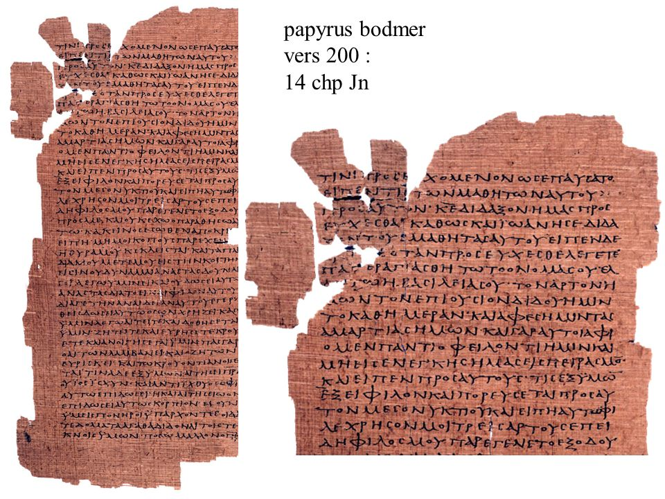 papyrus bodmer vers 200 : 14 chp Jn