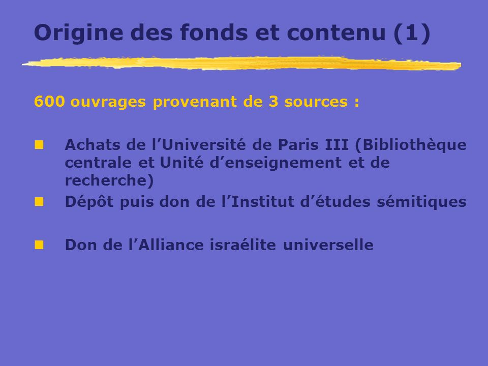 Origine des fonds et contenu (1)