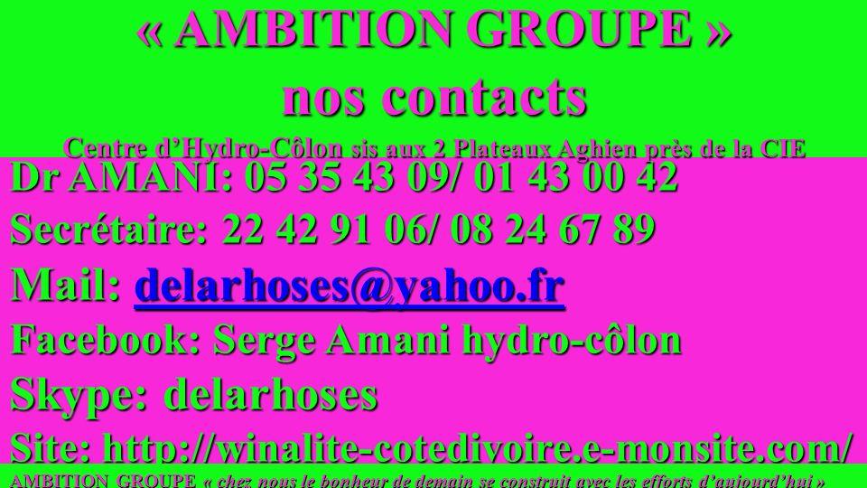 « AMBITION GROUPE » nos contacts Centre d'Hydro-Côlon sis aux 2 Plateaux Aghien près de la CIE