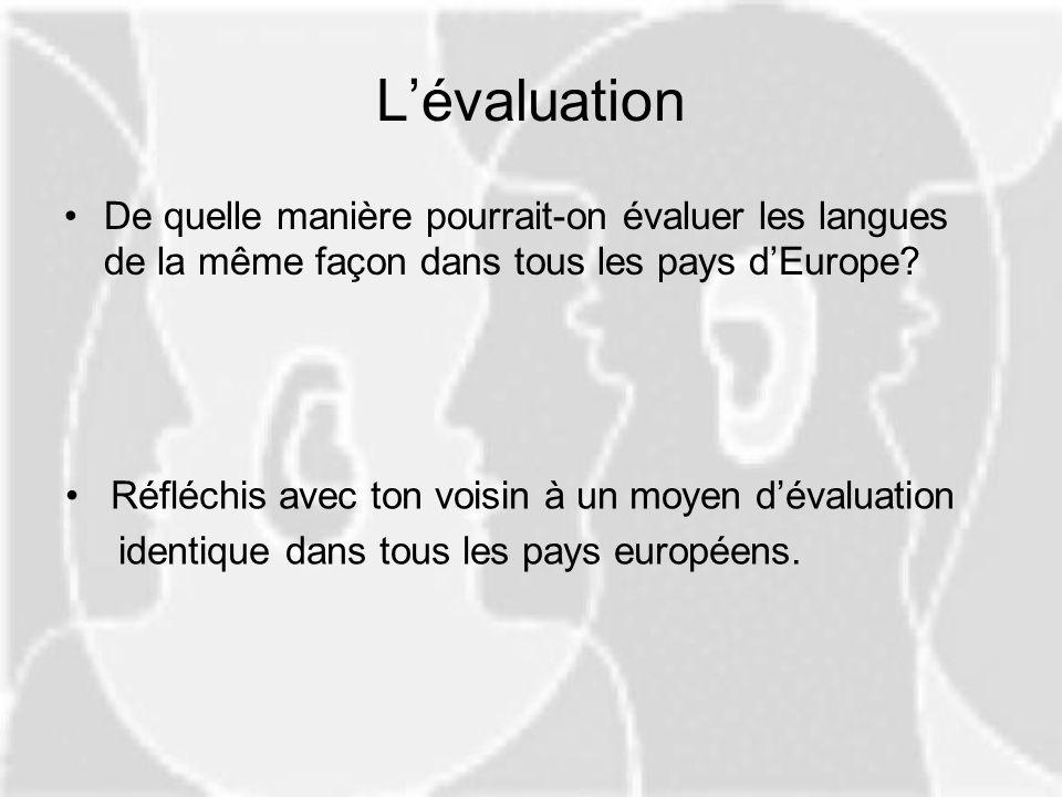 L'évaluation De quelle manière pourrait-on évaluer les langues de la même façon dans tous les pays d'Europe