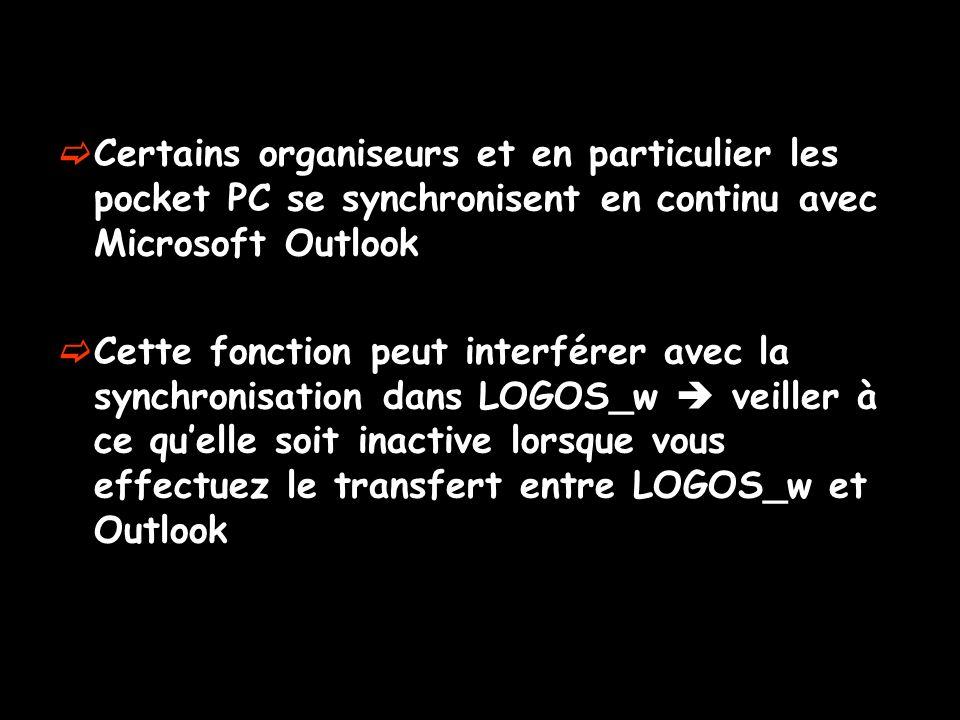 Certains organiseurs et en particulier les pocket PC se synchronisent en continu avec Microsoft Outlook