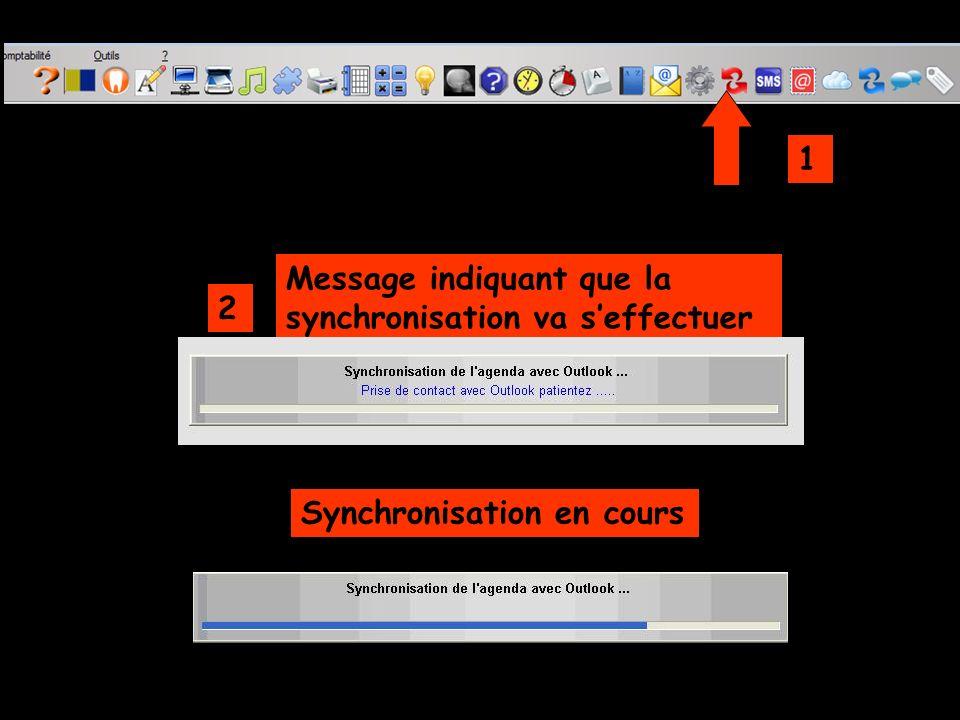 1 Message indiquant que la synchronisation va s'effectuer 2 Synchronisation en cours
